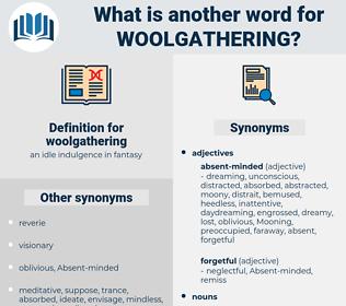 woolgathering, synonym woolgathering, another word for woolgathering, words like woolgathering, thesaurus woolgathering