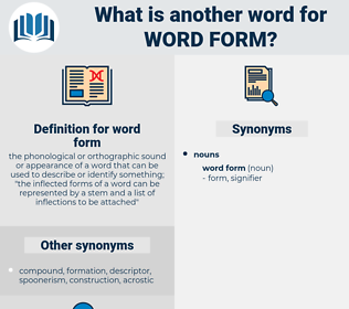 word form, synonym word form, another word for word form, words like word form, thesaurus word form
