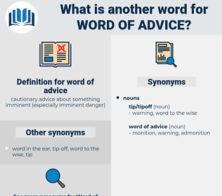 word of advice, synonym word of advice, another word for word of advice, words like word of advice, thesaurus word of advice