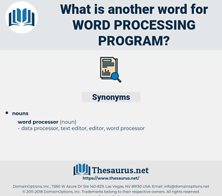 word processing program, synonym word processing program, another word for word processing program, words like word processing program, thesaurus word processing program