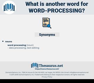 word processing, synonym word processing, another word for word processing, words like word processing, thesaurus word processing