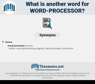 word processor, synonym word processor, another word for word processor, words like word processor, thesaurus word processor