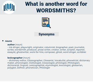 wordsmiths, synonym wordsmiths, another word for wordsmiths, words like wordsmiths, thesaurus wordsmiths