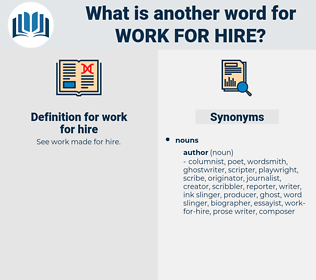 work for hire, synonym work for hire, another word for work for hire, words like work for hire, thesaurus work for hire