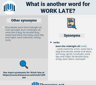 work late, synonym work late, another word for work late, words like work late, thesaurus work late