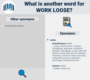 work loose, synonym work loose, another word for work loose, words like work loose, thesaurus work loose