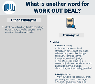work out deal, synonym work out deal, another word for work out deal, words like work out deal, thesaurus work out deal