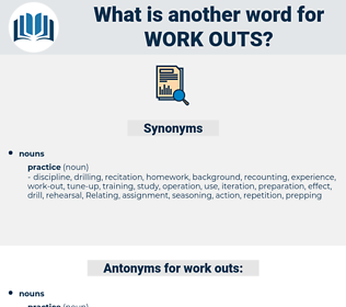 work outs, synonym work outs, another word for work outs, words like work outs, thesaurus work outs