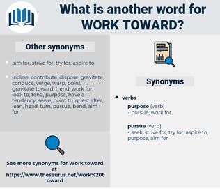 work toward, synonym work toward, another word for work toward, words like work toward, thesaurus work toward