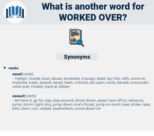 worked over, synonym worked over, another word for worked over, words like worked over, thesaurus worked over