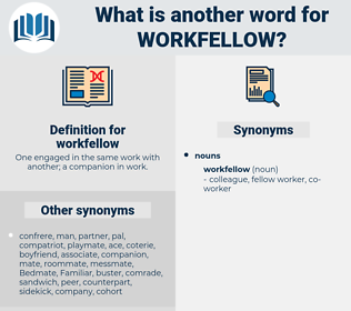 workfellow, synonym workfellow, another word for workfellow, words like workfellow, thesaurus workfellow