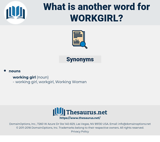 workgirl, synonym workgirl, another word for workgirl, words like workgirl, thesaurus workgirl