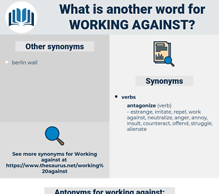 working against, synonym working against, another word for working against, words like working against, thesaurus working against