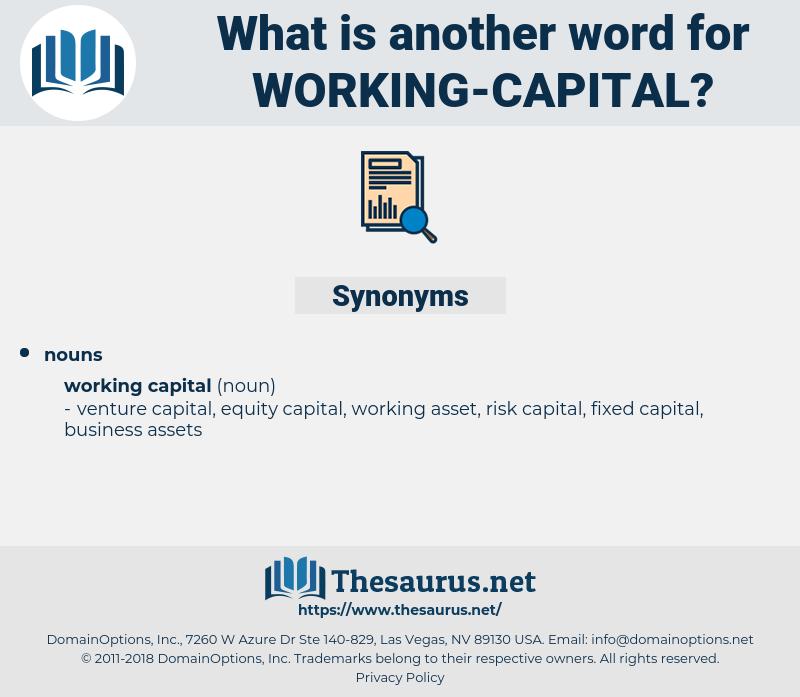 working capital, synonym working capital, another word for working capital, words like working capital, thesaurus working capital