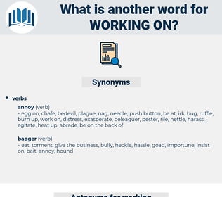 working on, synonym working on, another word for working on, words like working on, thesaurus working on