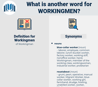 Workingmen, synonym Workingmen, another word for Workingmen, words like Workingmen, thesaurus Workingmen