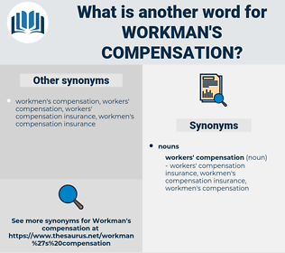 workman's compensation, synonym workman's compensation, another word for workman's compensation, words like workman's compensation, thesaurus workman's compensation
