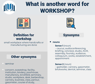workshop, synonym workshop, another word for workshop, words like workshop, thesaurus workshop
