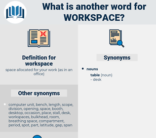 workspace, synonym workspace, another word for workspace, words like workspace, thesaurus workspace