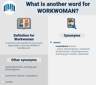 Workwoman, synonym Workwoman, another word for Workwoman, words like Workwoman, thesaurus Workwoman