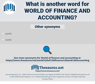 world of finance and accounting, synonym world of finance and accounting, another word for world of finance and accounting, words like world of finance and accounting, thesaurus world of finance and accounting