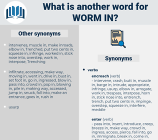 worm in, synonym worm in, another word for worm in, words like worm in, thesaurus worm in