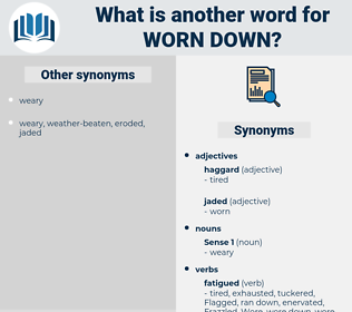 worn down, synonym worn down, another word for worn down, words like worn down, thesaurus worn down