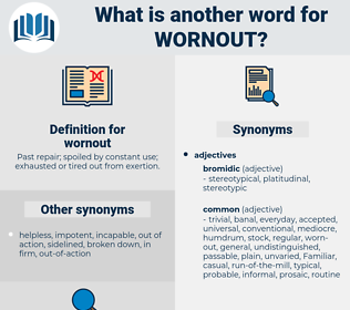wornout, synonym wornout, another word for wornout, words like wornout, thesaurus wornout