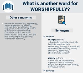 worshipfully, synonym worshipfully, another word for worshipfully, words like worshipfully, thesaurus worshipfully