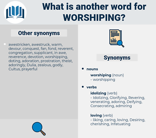 worshiping, synonym worshiping, another word for worshiping, words like worshiping, thesaurus worshiping