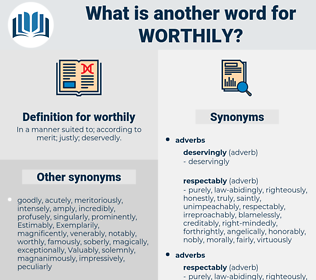 worthily, synonym worthily, another word for worthily, words like worthily, thesaurus worthily