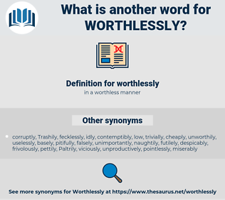 worthlessly, synonym worthlessly, another word for worthlessly, words like worthlessly, thesaurus worthlessly