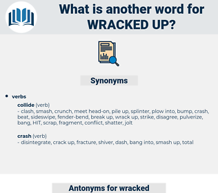 wracked up, synonym wracked up, another word for wracked up, words like wracked up, thesaurus wracked up