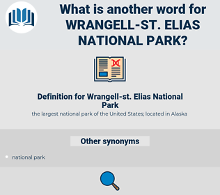 Wrangell-st. Elias National Park, synonym Wrangell-st. Elias National Park, another word for Wrangell-st. Elias National Park, words like Wrangell-st. Elias National Park, thesaurus Wrangell-st. Elias National Park