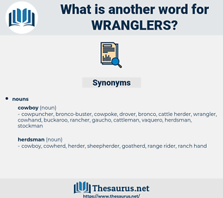wranglers, synonym wranglers, another word for wranglers, words like wranglers, thesaurus wranglers