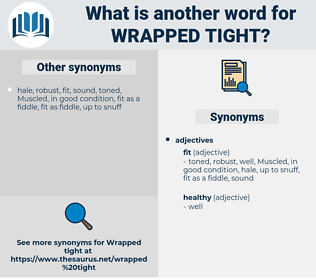 wrapped tight, synonym wrapped tight, another word for wrapped tight, words like wrapped tight, thesaurus wrapped tight
