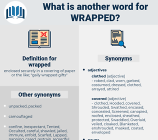 wrapped, synonym wrapped, another word for wrapped, words like wrapped, thesaurus wrapped