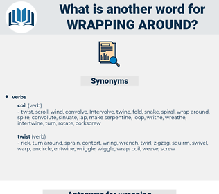 wrapping around, synonym wrapping around, another word for wrapping around, words like wrapping around, thesaurus wrapping around