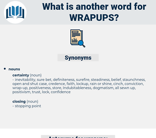 wrapups, synonym wrapups, another word for wrapups, words like wrapups, thesaurus wrapups