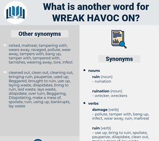 wreak havoc on, synonym wreak havoc on, another word for wreak havoc on, words like wreak havoc on, thesaurus wreak havoc on