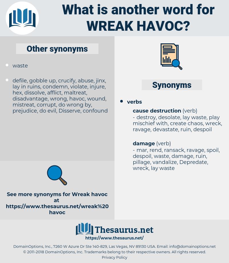 wreak havoc, synonym wreak havoc, another word for wreak havoc, words like wreak havoc, thesaurus wreak havoc