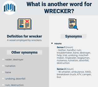 wrecker, synonym wrecker, another word for wrecker, words like wrecker, thesaurus wrecker