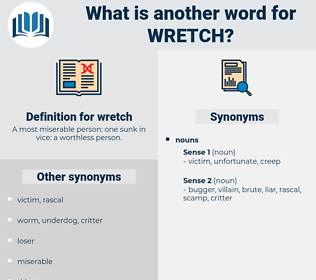 wretch, synonym wretch, another word for wretch, words like wretch, thesaurus wretch