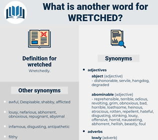 wretched, synonym wretched, another word for wretched, words like wretched, thesaurus wretched