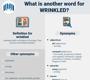 wrinkled, synonym wrinkled, another word for wrinkled, words like wrinkled, thesaurus wrinkled