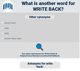 write back, synonym write back, another word for write back, words like write back, thesaurus write back