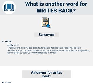 writes back, synonym writes back, another word for writes back, words like writes back, thesaurus writes back