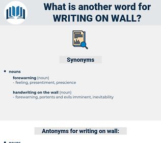 writing on wall, synonym writing on wall, another word for writing on wall, words like writing on wall, thesaurus writing on wall