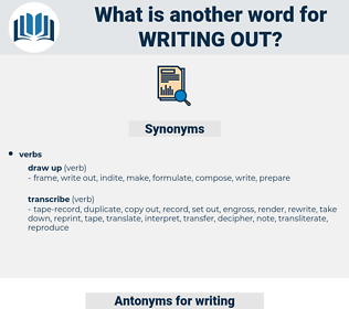 writing out, synonym writing out, another word for writing out, words like writing out, thesaurus writing out