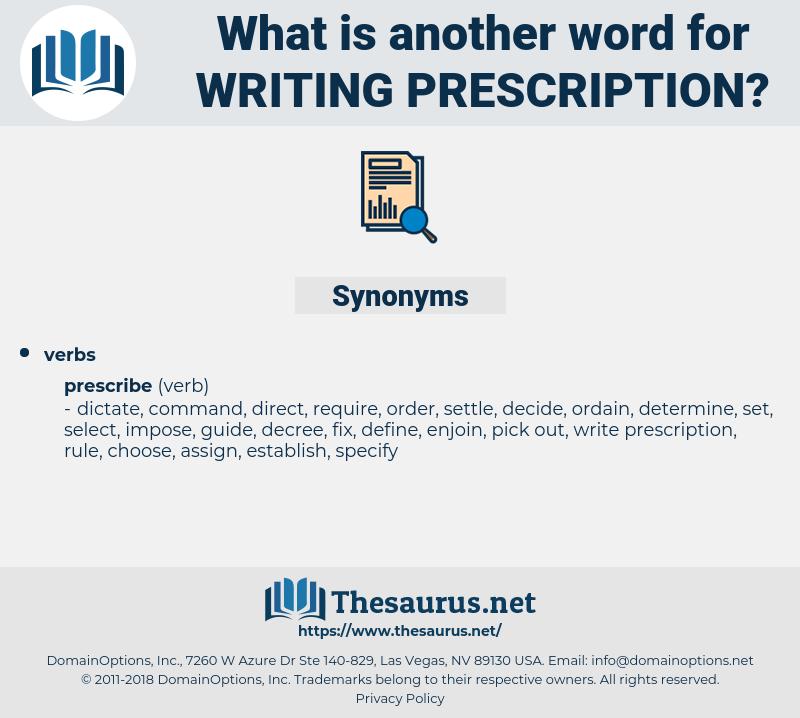 writing prescription, synonym writing prescription, another word for writing prescription, words like writing prescription, thesaurus writing prescription